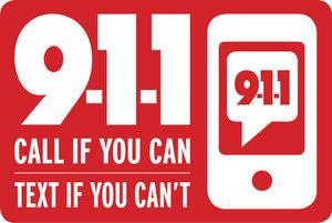 Call if you can, Text if you can't 9-1-1